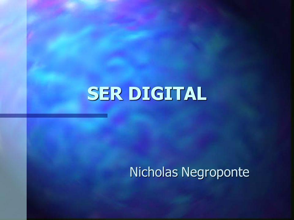 SER DIGITAL Nicholas Negroponte