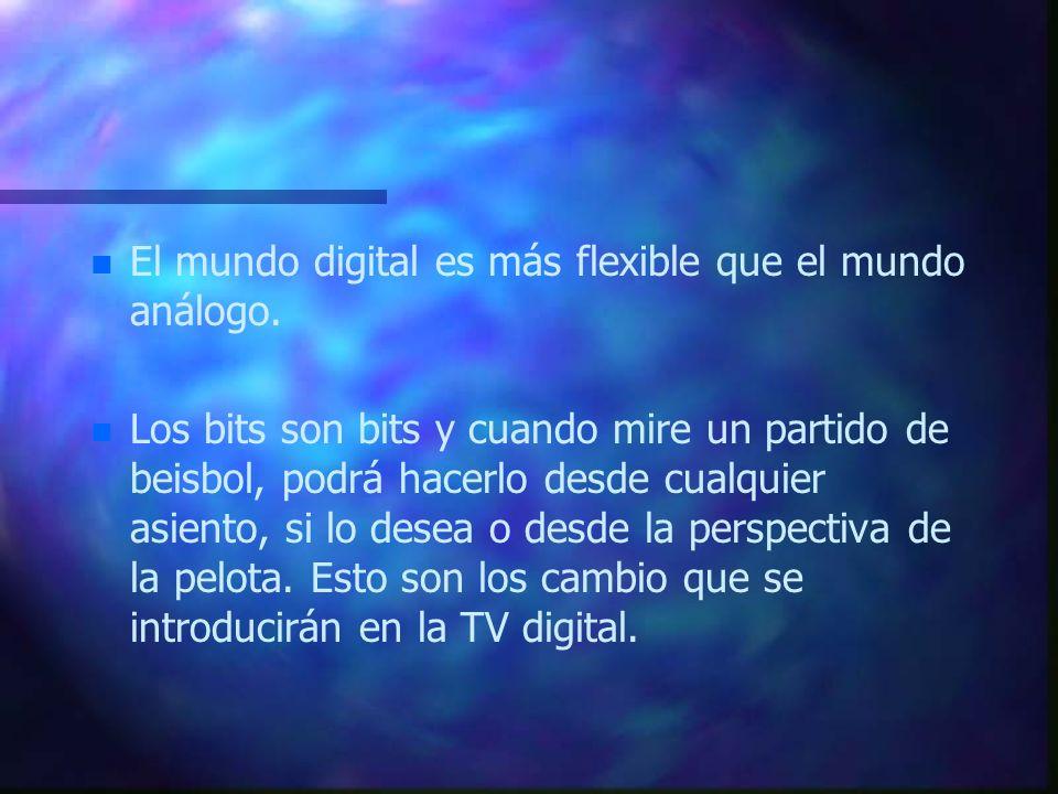 El mundo digital es más flexible que el mundo análogo.