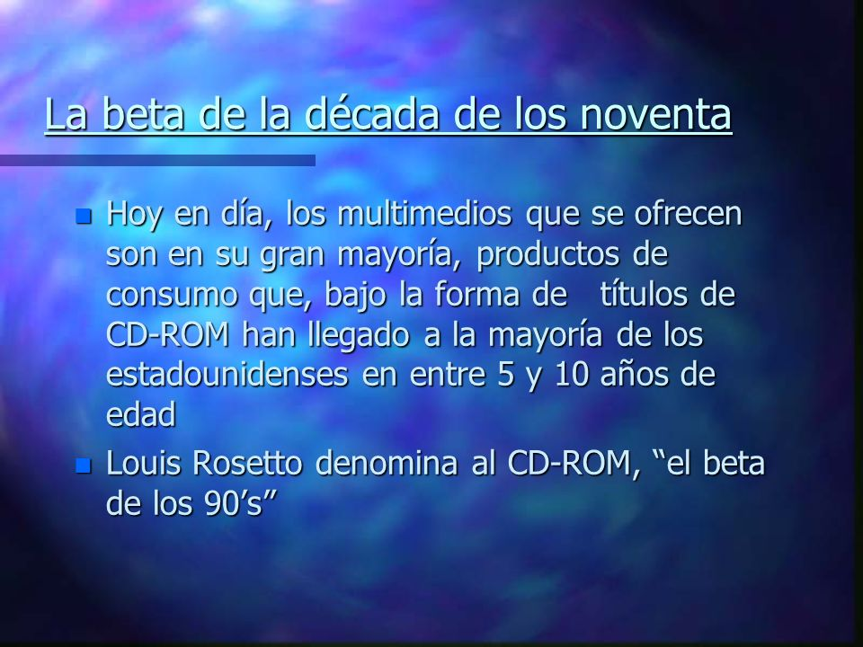 La beta de la década de los noventa