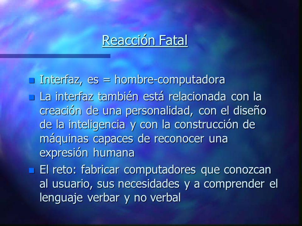 Reacción Fatal Interfaz, es = hombre-computadora