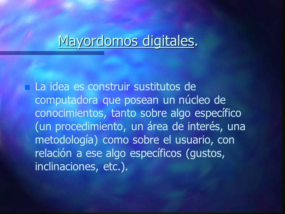 Mayordomos digitales.