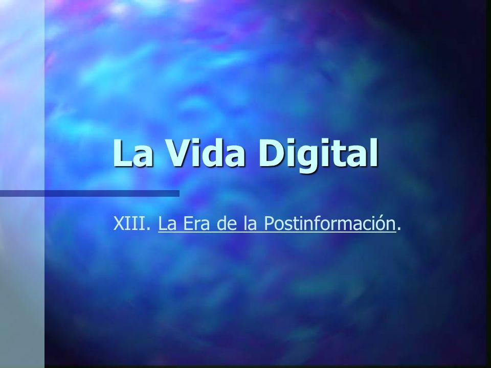 XIII. La Era de la Postinformación.