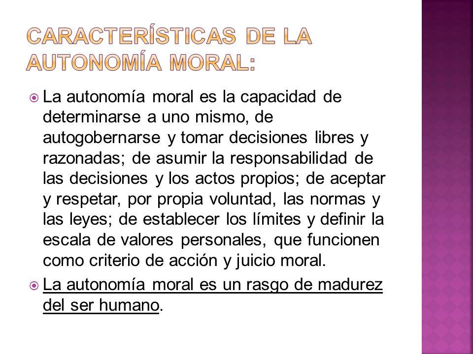 Características de la autonomía moral: