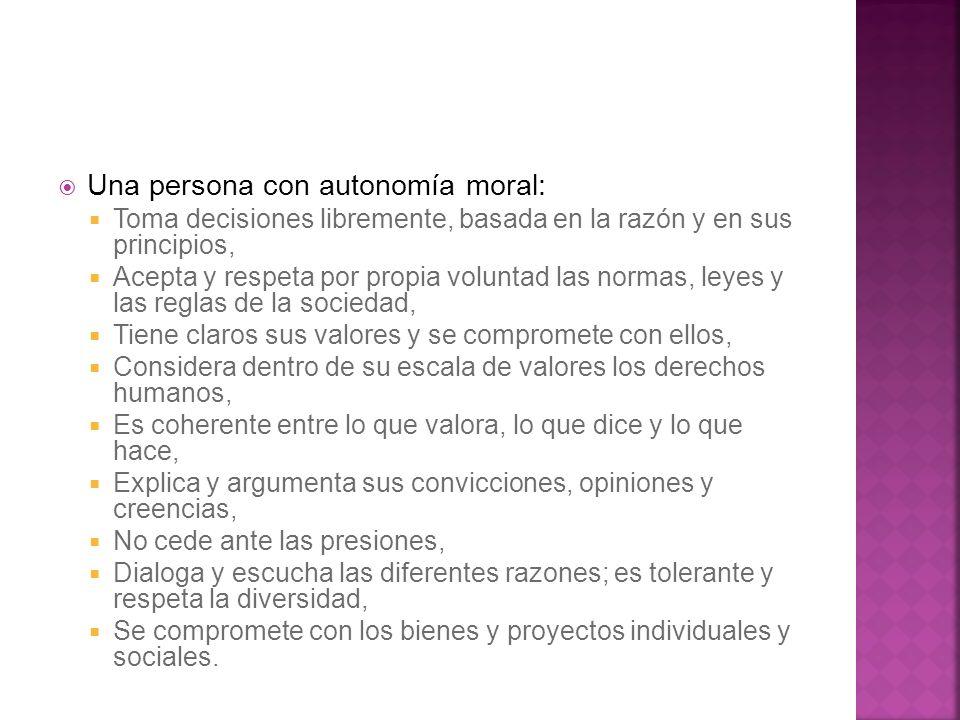 Una persona con autonomía moral: