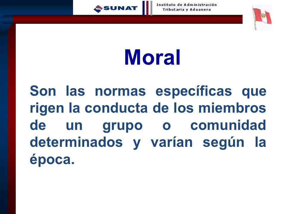 Moral Son las normas específicas que rigen la conducta de los miembros de un grupo o comunidad determinados y varían según la época.