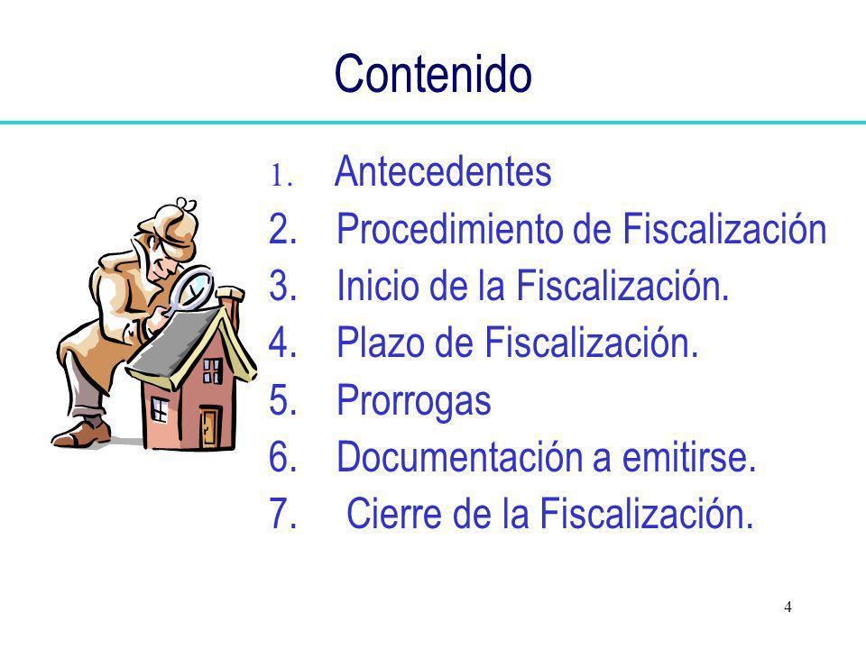 Contenido Procedimiento de Fiscalización Inicio de la Fiscalización.