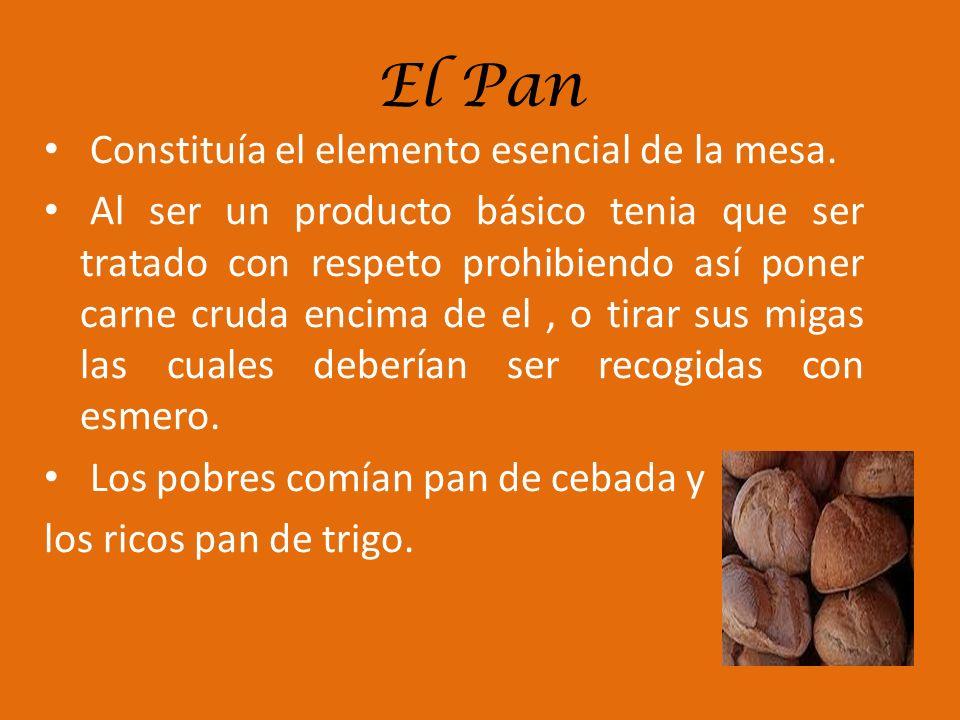 El Pan Constituía el elemento esencial de la mesa.