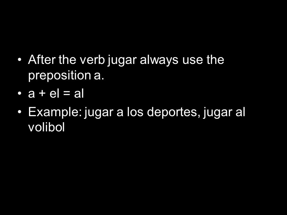 After the verb jugar always use the preposition a.