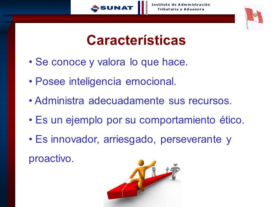 Características Se conoce y valora lo que hace.