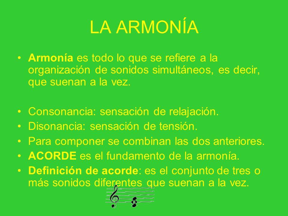 LA ARMONÍA Armonía es todo lo que se refiere a la organización de sonidos simultáneos, es decir, que suenan a la vez.
