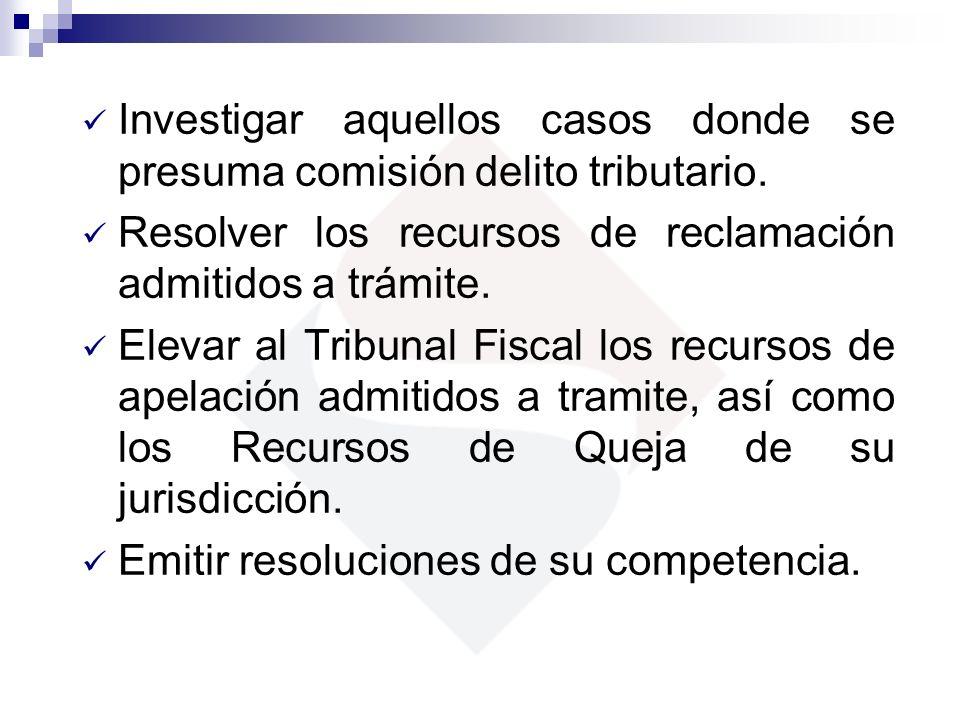Investigar aquellos casos donde se presuma comisión delito tributario.