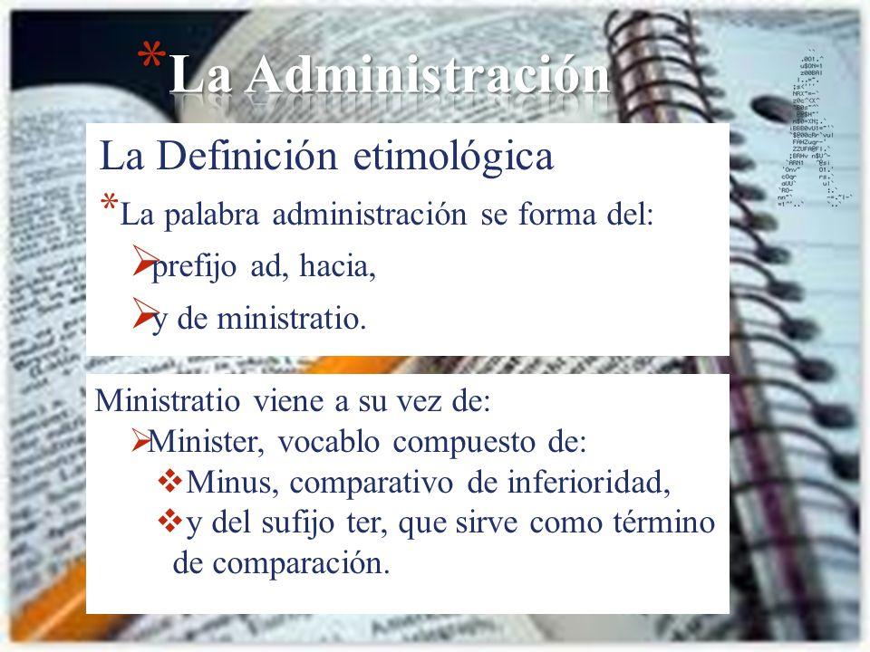La Administración La Definición etimológica