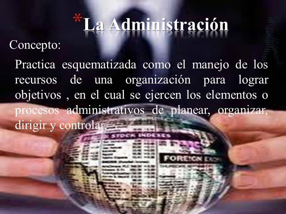 La Administración Concepto: