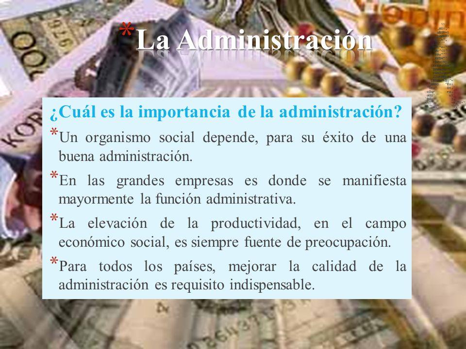 La Administración ¿Cuál es la importancia de la administración