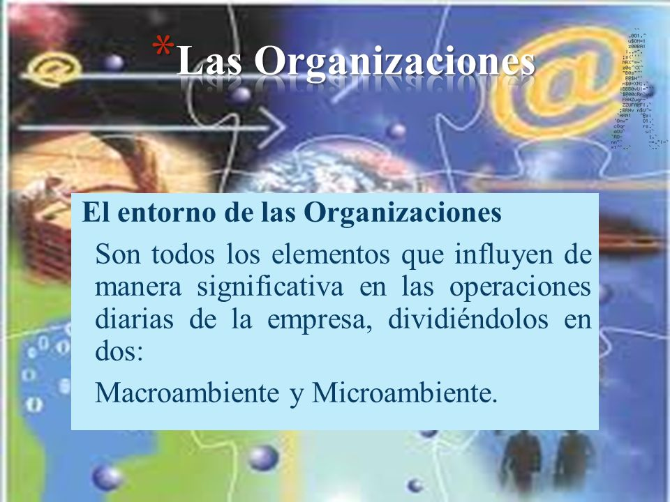 Las Organizaciones El entorno de las Organizaciones