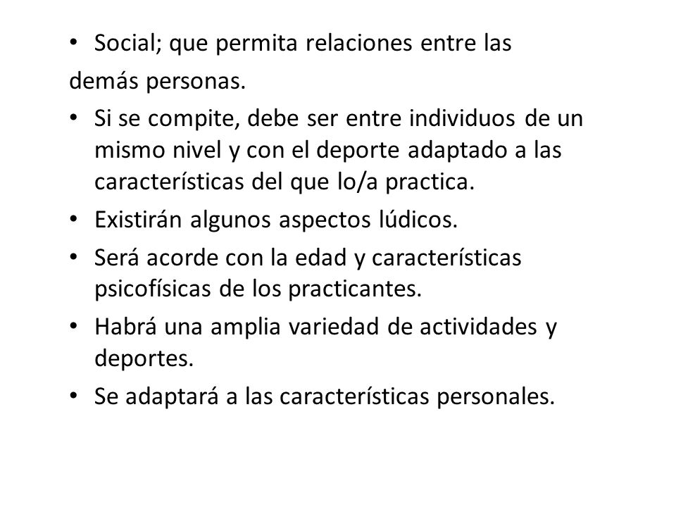 Social; que permita relaciones entre las