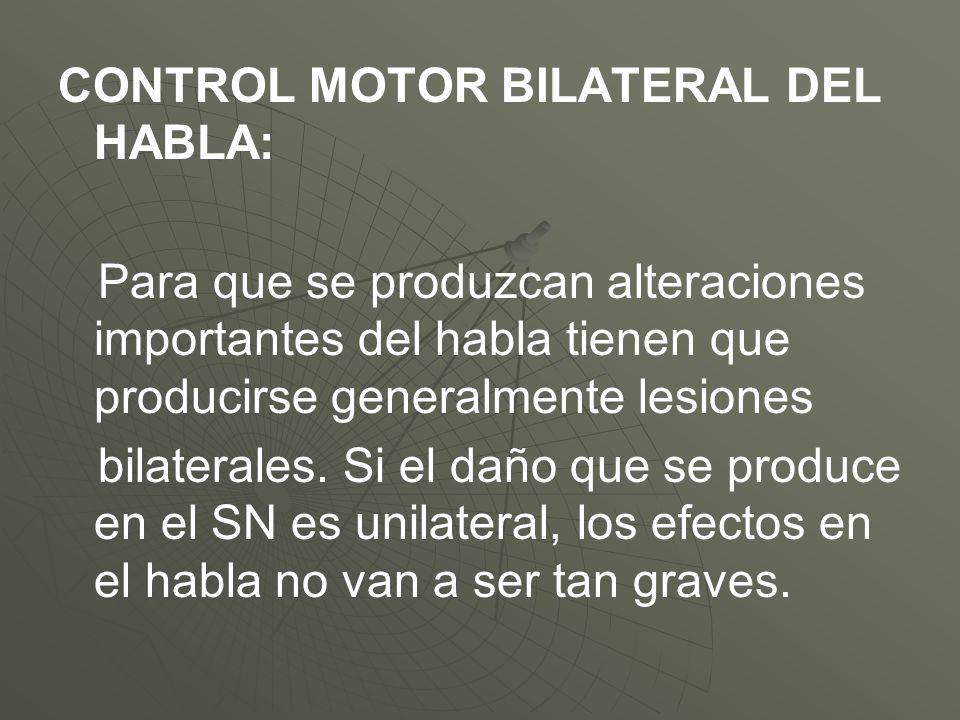 CONTROL MOTOR BILATERAL DEL HABLA: