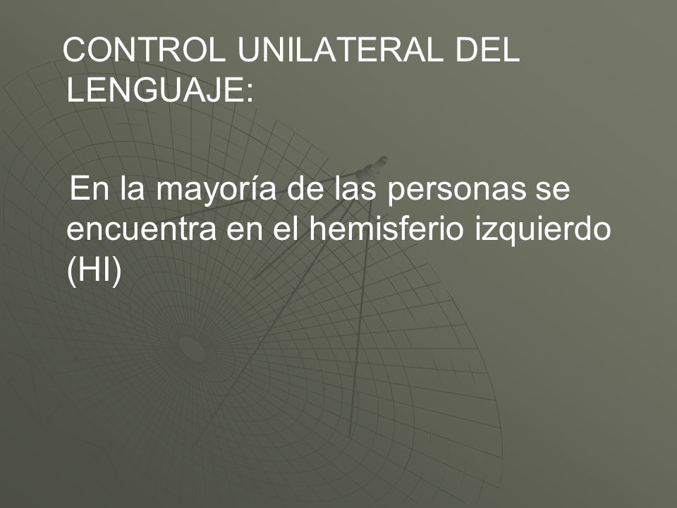 CONTROL UNILATERAL DEL LENGUAJE: