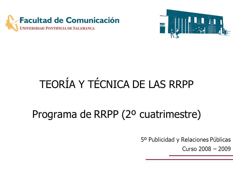 TEORÍA Y TÉCNICA DE LAS RRPP Programa de RRPP (2º cuatrimestre)