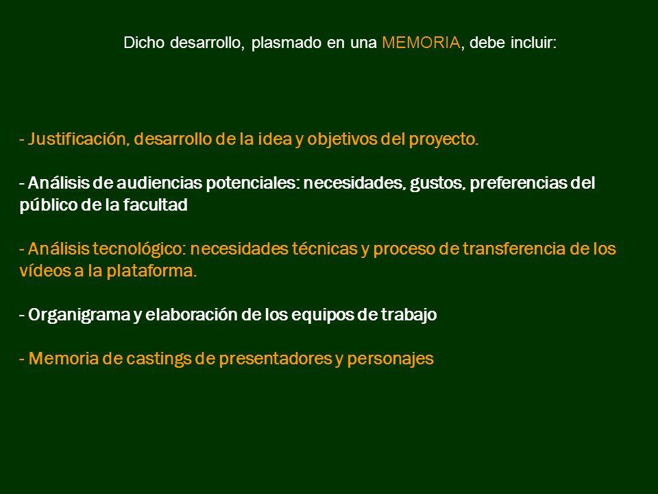 - Justificación, desarrollo de la idea y objetivos del proyecto.