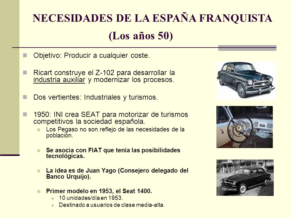 NECESIDADES DE LA ESPAÑA FRANQUISTA (Los años 50)
