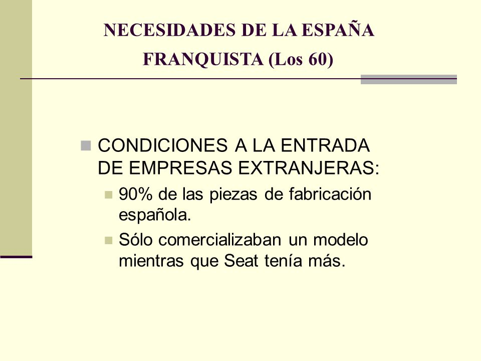 NECESIDADES DE LA ESPAÑA FRANQUISTA (Los 60)