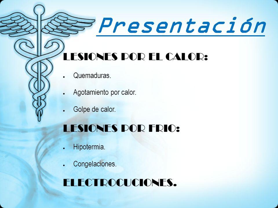 Presentación LESIONES POR EL CALOR: LESIONES POR FRIO: