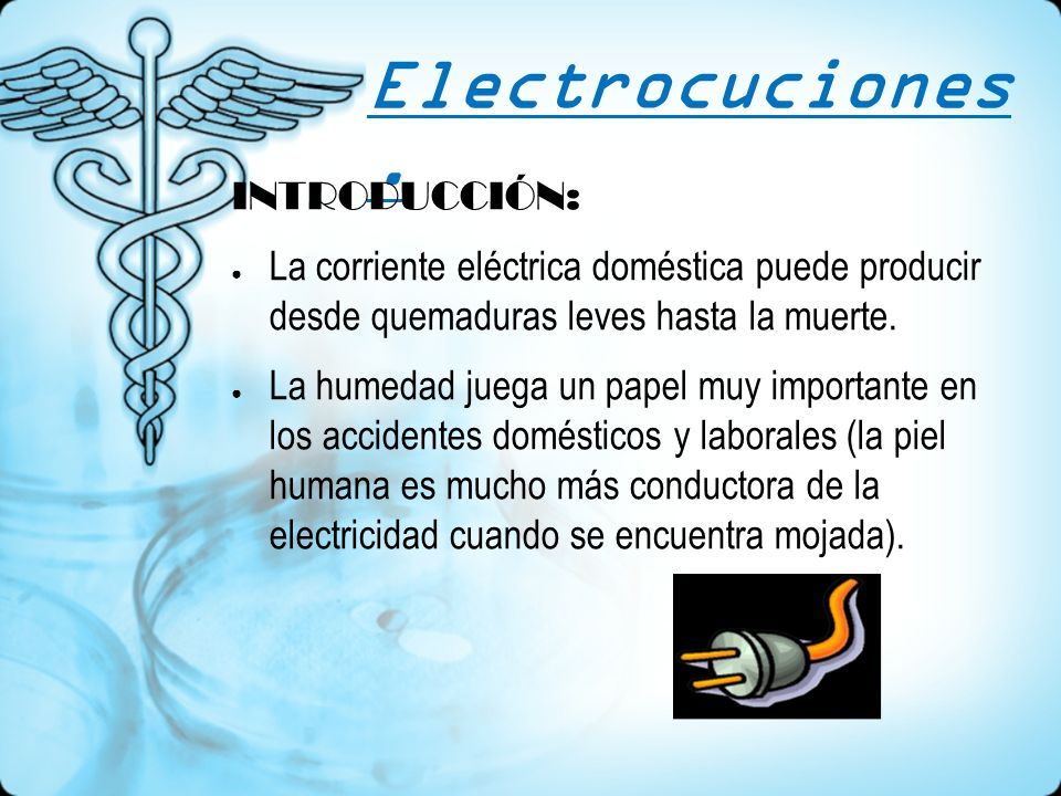 Electrocuciones. INTRODUCCIÓN: