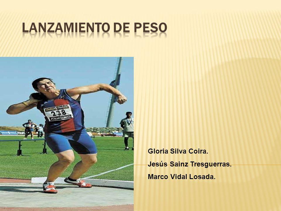 LANZAMIENTO DE PESO Gloria Silva Coira. Jesús Sainz Tresguerras.