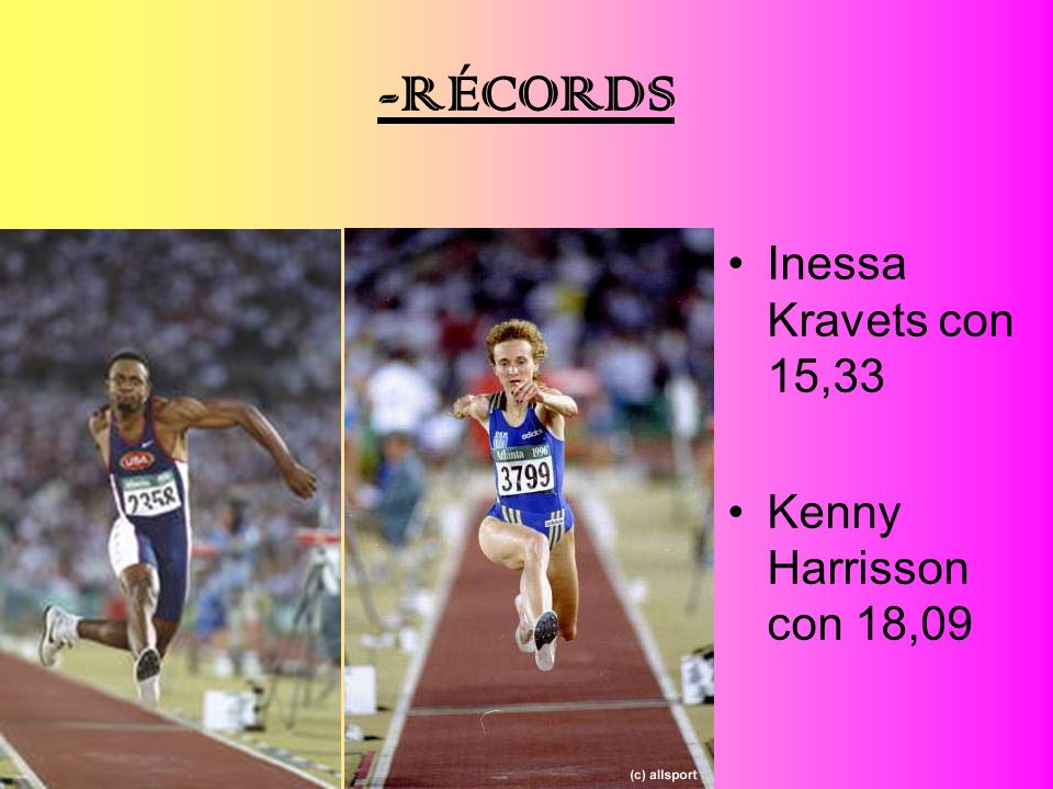 -RÉCORDS Inessa Kravets con 15,33 Kenny Harrisson con 18,09