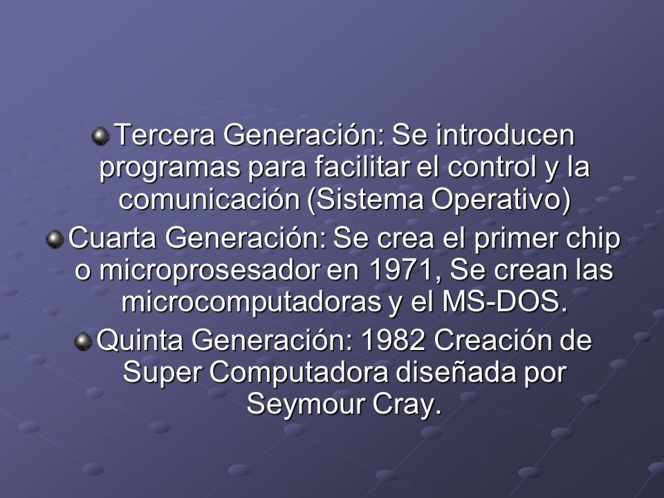 Tercera Generación: Se introducen programas para facilitar el control y la comunicación (Sistema Operativo)