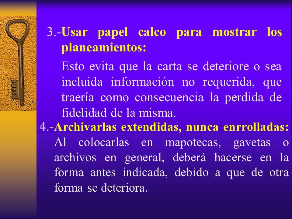 3.-Usar papel calco para mostrar los planeamientos: