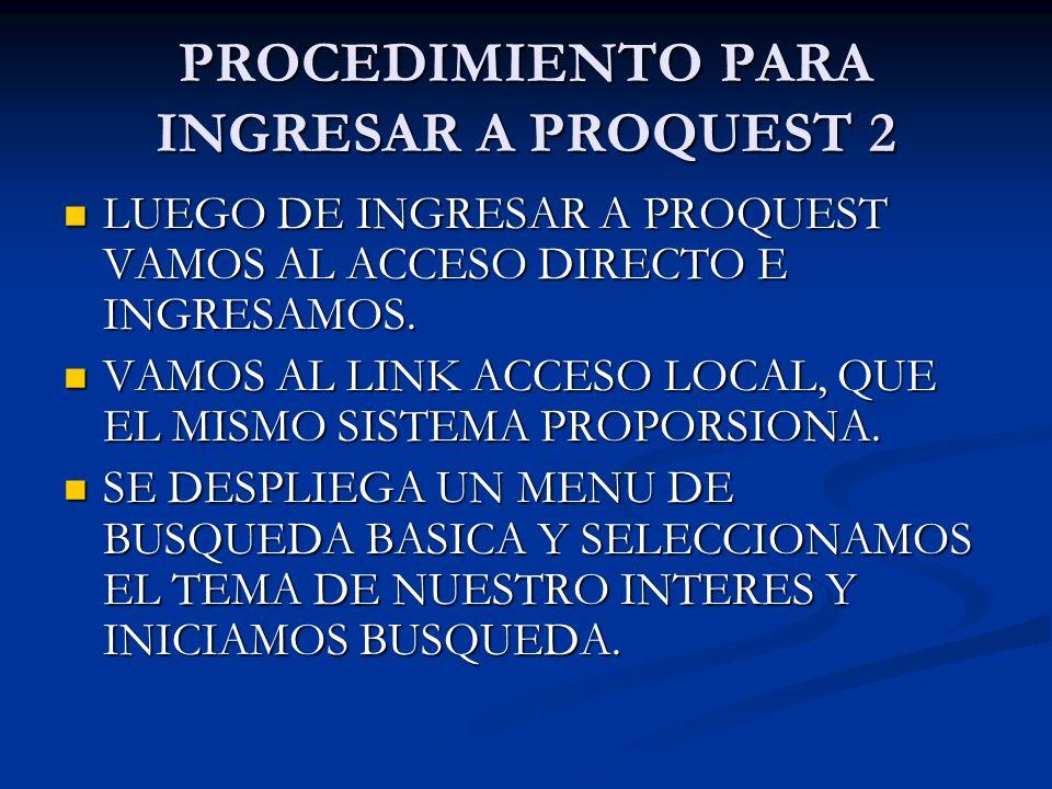 PROCEDIMIENTO PARA INGRESAR A PROQUEST 2
