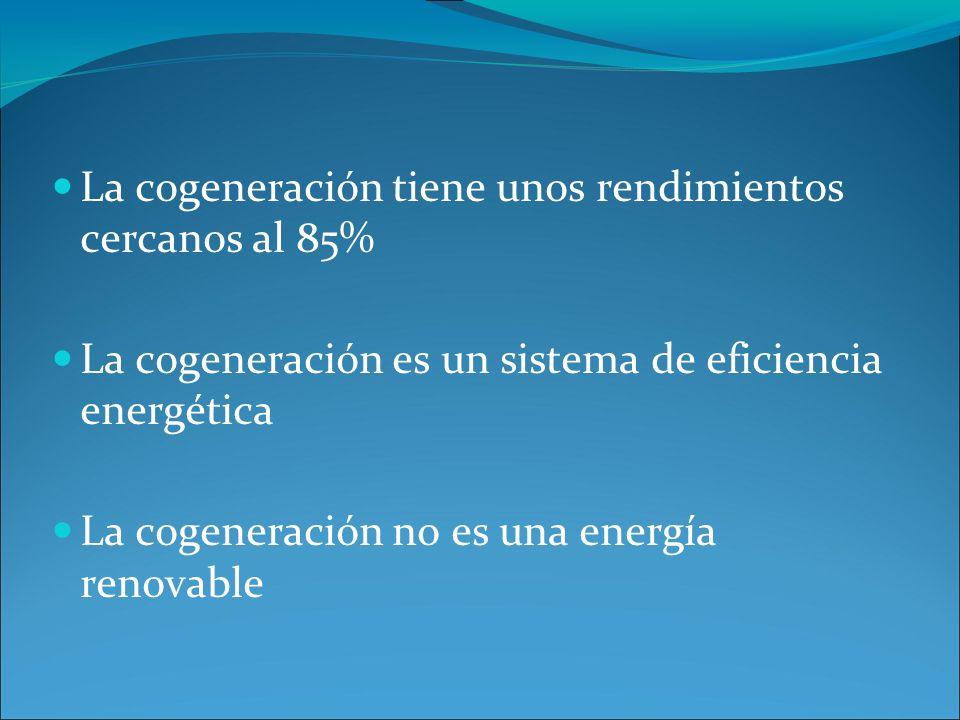 La cogeneración tiene unos rendimientos cercanos al 85%