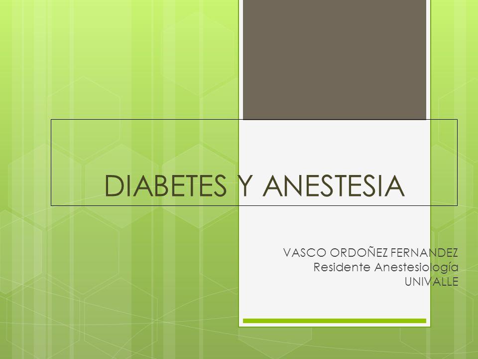 VASCO ORDOÑEZ FERNANDEZ Residente Anestesiología UNIVALLE