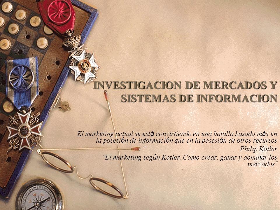 INVESTIGACION DE MERCADOS Y SISTEMAS DE INFORMACION