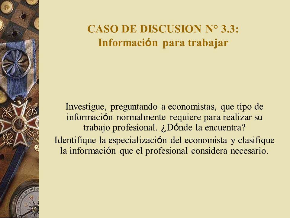 CASO DE DISCUSION N° 3.3: Información para trabajar