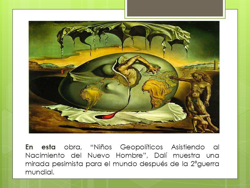 En esta obra, Niños Geopolíticos Asistiendo al Nacimiento del Nuevo Hombre , Dalí muestra una mirada pesimista para el mundo después de la 2ºguerra mundial.