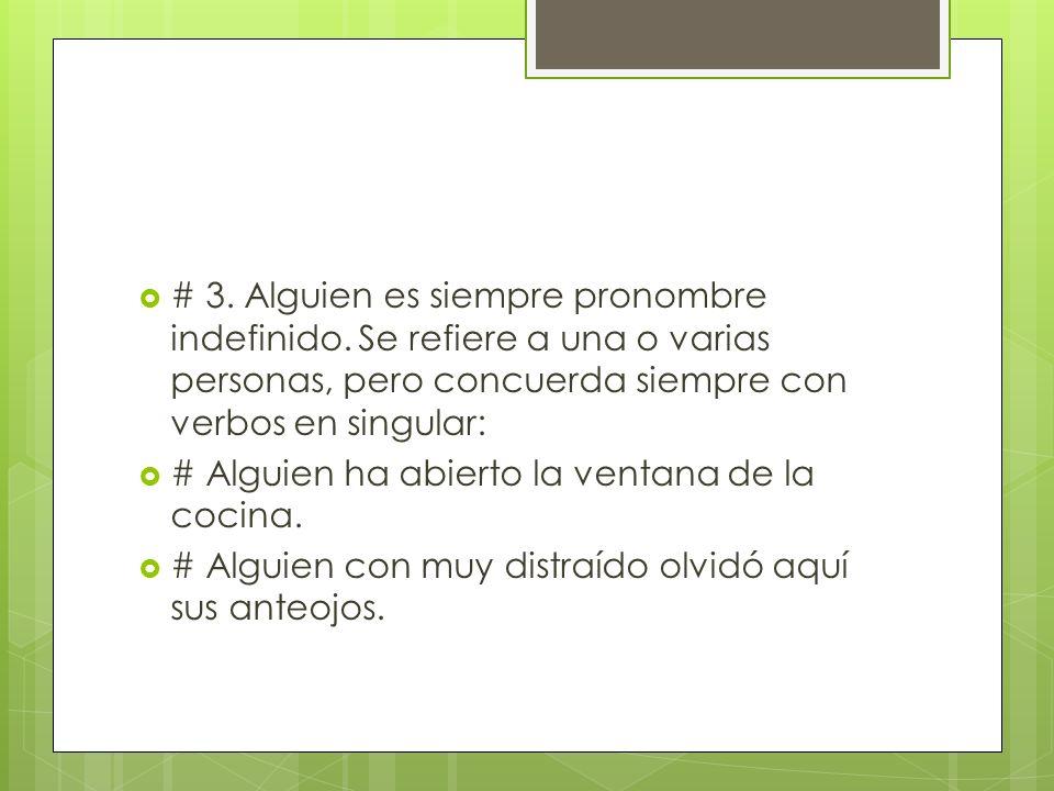 # 3. Alguien es siempre pronombre indefinido