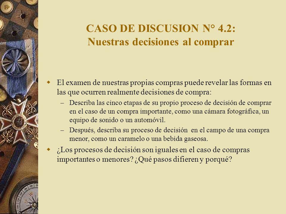 CASO DE DISCUSION N° 4.2: Nuestras decisiones al comprar