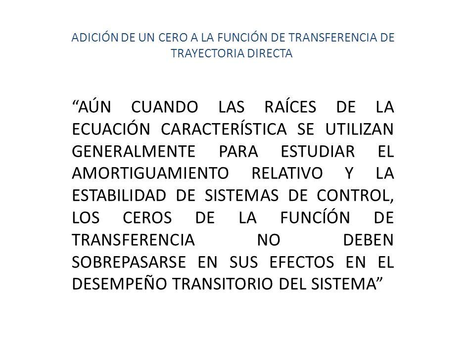 ADICIÓN DE UN CERO A LA FUNCIÓN DE TRANSFERENCIA DE TRAYECTORIA DIRECTA