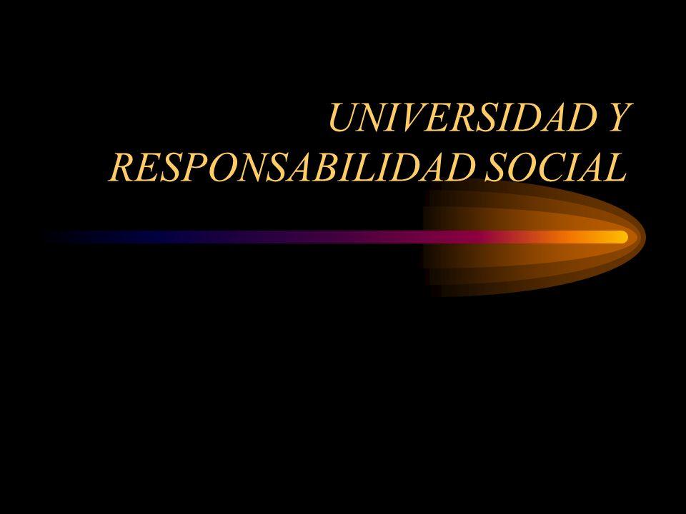 UNIVERSIDAD Y RESPONSABILIDAD SOCIAL