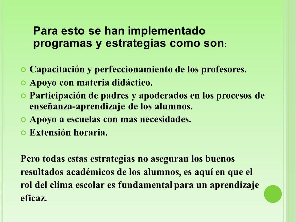 Para esto se han implementado programas y estrategias como son: