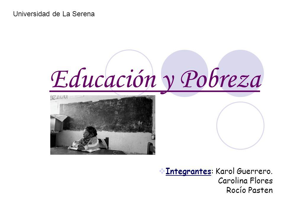 Integrantes: Karol Guerrero. Carolina Flores Rocío Pasten