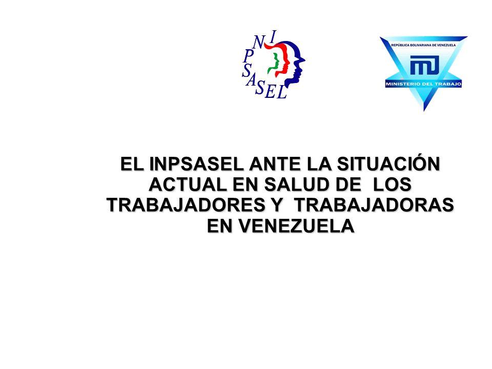 EL INPSASEL ANTE LA SITUACIÓN ACTUAL EN SALUD DE LOS TRABAJADORES Y TRABAJADORAS EN VENEZUELA