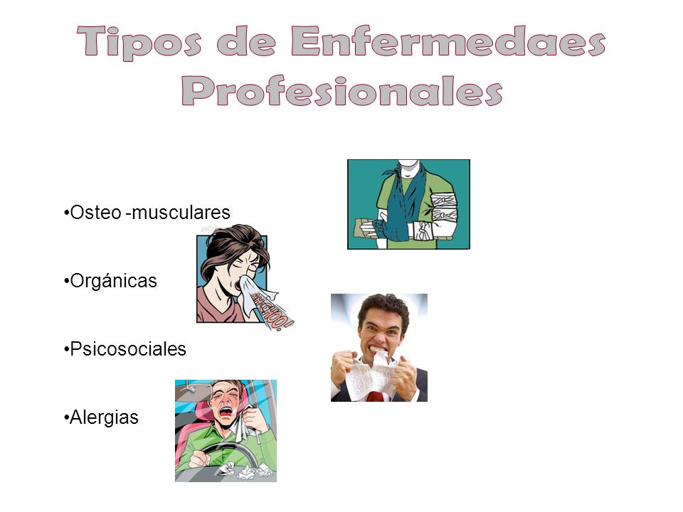 Tipos de Enfermedaes Profesionales Osteo -musculares Orgánicas