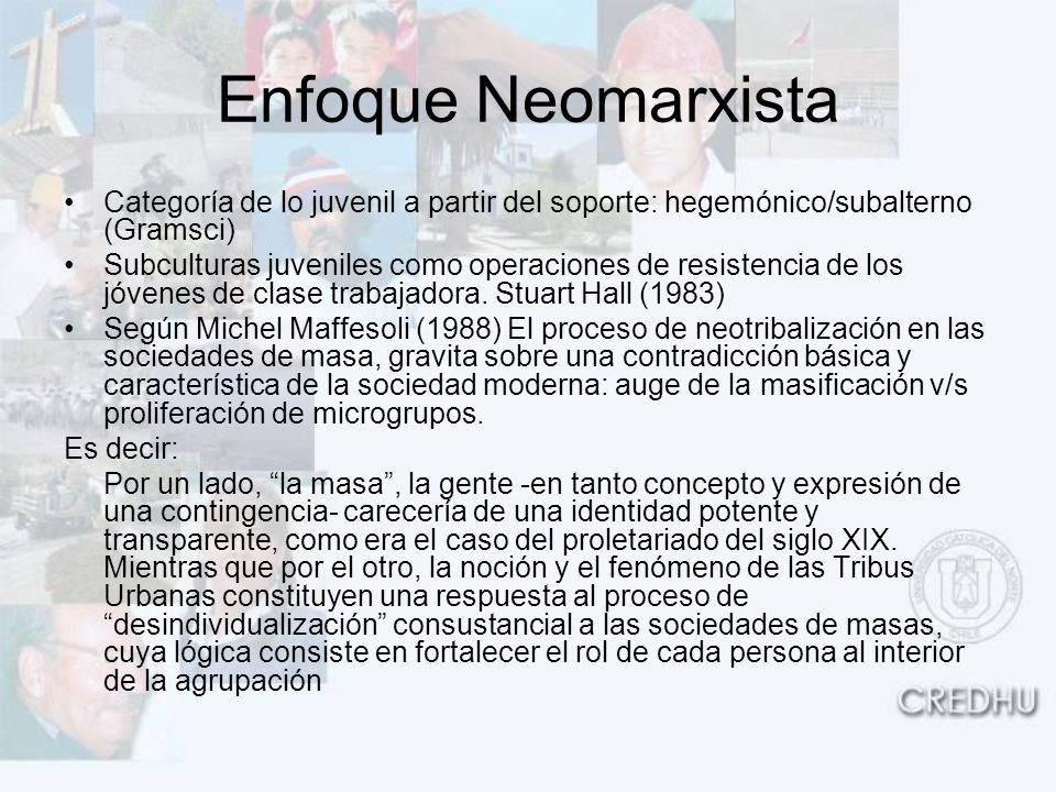 Enfoque Neomarxista Categoría de lo juvenil a partir del soporte: hegemónico/subalterno (Gramsci)