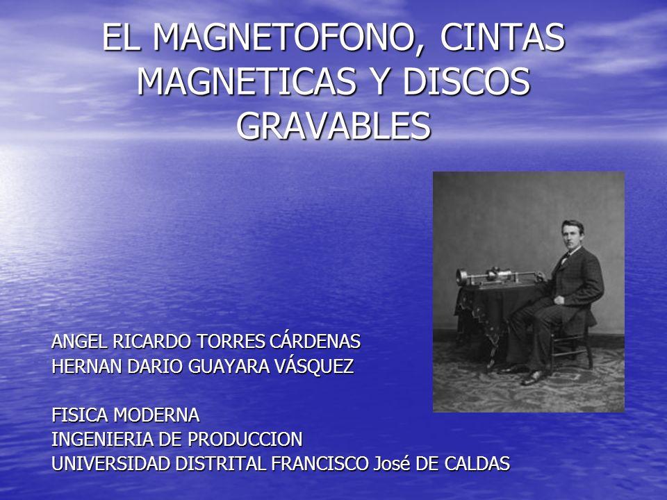 EL MAGNETOFONO, CINTAS MAGNETICAS Y DISCOS GRAVABLES