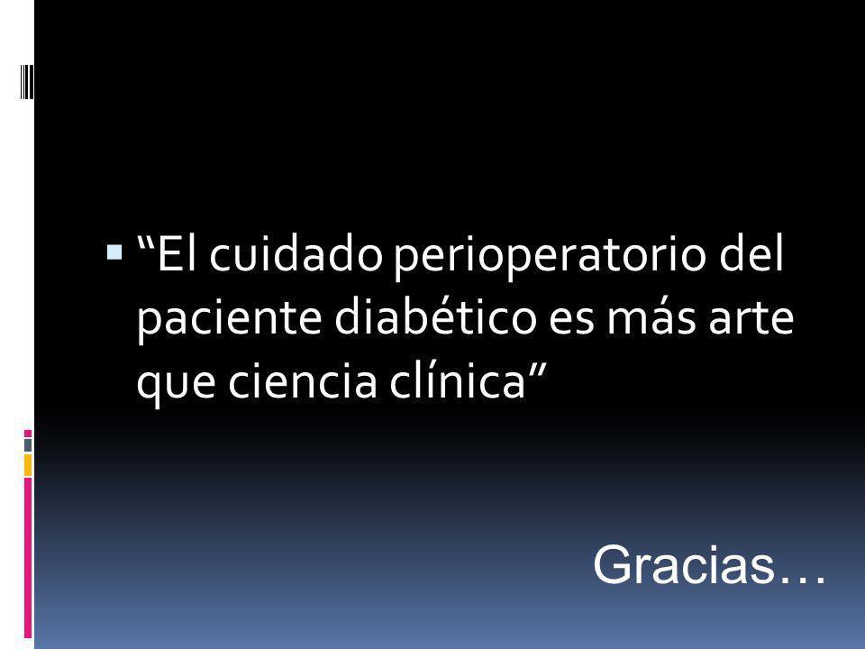 El cuidado perioperatorio del paciente diabético es más arte que ciencia clínica