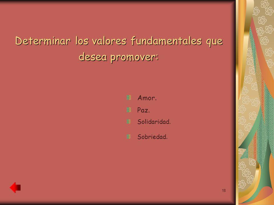 Determinar los valores fundamentales que desea promover: